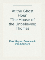 At the Ghost Hour The House of the Unbelieving Thomas