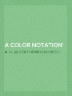 A Color Notation A measured color system, based on the three qualities Hue, Value and Chroma