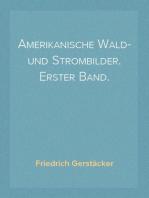 Amerikanische Wald- und Strombilder. Erster Band.