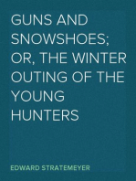 Guns and Snowshoes; Or, the Winter Outing of the Young Hunters