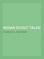 Indian Scout Talks A Guide for Boy Scouts and Camp Fire Girls