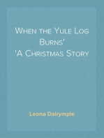 When the Yule Log Burns A Christmas Story