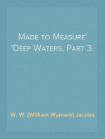 Made to Measure Deep Waters, Part 3.