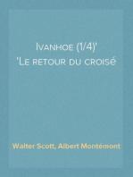 Ivanhoe (1/4) Le retour du croisé