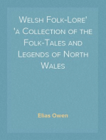 Welsh Folk-Lore a Collection of the Folk-Tales and Legends of North Wales