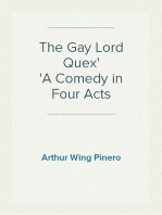 The Gay Lord Quex A Comedy in Four Acts