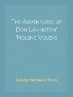 The Adventures of Don Lavington Nolens Volens