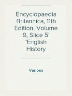 Encyclopaedia Britannica, 11th Edition, Volume 9, Slice 5 English History
