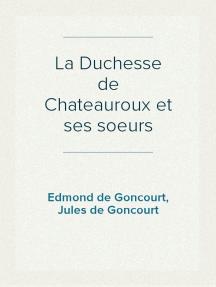 La Duchesse de Chateauroux et ses soeurs