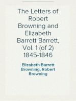 The Letters of Robert Browning and Elizabeth Barrett Barrett, Vol. 1 (of 2) 1845-1846