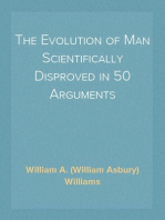 The Evolution of Man Scientifically Disproved in 50 Arguments