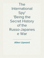 The International Spy Being the Secret History of the Russo-Japanese War