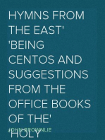 Hymns from the East Being Centos and Suggestions from the Office Books of the Holy Eastern Church