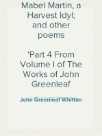 Mabel Martin, a Harvest Idyl; and other poems Part 4 From Volume I of The Works of John Greenleaf Whittier