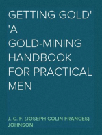 Getting Gold A Gold-Mining Handbook for Practical Men