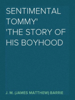 Sentimental Tommy The Story of His Boyhood