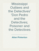 Mississippi Outlaws and the Detectives Don Pedro and the Detectives; Poisoner and the Detectives