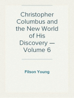 Christopher Columbus and the New World of His Discovery — Volume 6