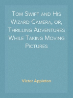 Tom Swift and His Wizard Camera, or, Thrilling Adventures While Taking Moving Pictures