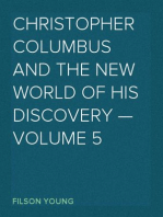 Christopher Columbus and the New World of His Discovery — Volume 5