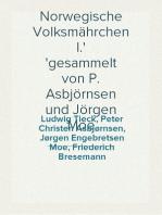 Norwegische Volksmährchen I. gesammelt von P. Asbjörnsen und Jörgen Moe