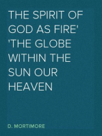 The Spirit of God As Fire the Globe Within the Sun Our Heaven