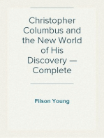 Christopher Columbus and the New World of His Discovery — Complete