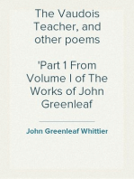 The Vaudois Teacher, and other poems Part 1 From Volume I of The Works of John Greenleaf Whittier