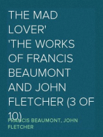 The Mad Lover The Works of Francis Beaumont and John Fletcher (3 of 10)