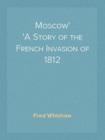 Moscow A Story of the French Invasion of 1812