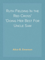 Ruth Fielding In the Red Cross Doing Her Best For Uncle Sam