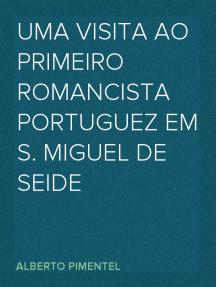 Uma visita ao primeiro romancista portuguez em S. Miguel de Seide