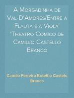 A Morgadinha de Val-D'Amores/Entre a Flauta e a Viola Theatro Comico de Camillo Castello Branco