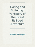 Daring and Suffering: A History of the Great Railroad Adventure