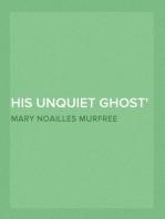 His Unquiet Ghost 1911