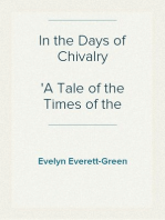 In the Days of Chivalry A Tale of the Times of the Black Prince