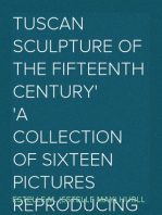 Tuscan Sculpture of the Fifteenth Century A Collection of Sixteen Pictures Reproducing Works by Donatello, the Della Robia, Mino da Fiesole, and Others, with Introduction