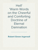 Hell Warm Words on the Cheerful and Comforting Doctrine of Eternal Damnation