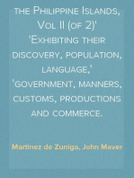 An Historical View of the Philippine Islands, Vol II (of 2) Exhibiting their discovery, population, language, government, manners, customs, productions and commerce.