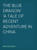 The Blue Dragon A Tale of Recent Adventure in China