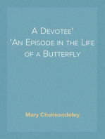 A Devotee An Episode in the Life of a Butterfly