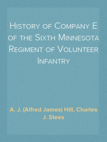History of Company E of the Sixth Minnesota Regiment of Volunteer Infantry