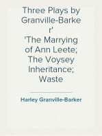Three Plays by Granville-Barker The Marrying of Ann Leete; The Voysey Inheritance; Waste