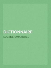 Dictionnaire raisonné de l'architecture française du XIe au XVIe siècle (2/9)