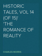 Historic Tales, Vol 14  (of 15) The Romance of Reality