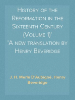 History of the Reformation in the Sixteenth Century (Volume 1) A new translation by Henry Beveridge