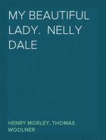 My Beautiful Lady.  Nelly Dale