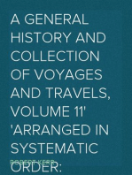 A General History and Collection of Voyages and Travels, Volume 11 Arranged in Systematic Order