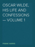 Oscar Wilde, His Life and Confessions — Volume 1