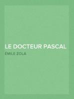 Le Docteur Pascal Les Rougon-Macquart. Histoire Naturelle et Sociale d'une Famille sous le Second Empire (vol. 20)
